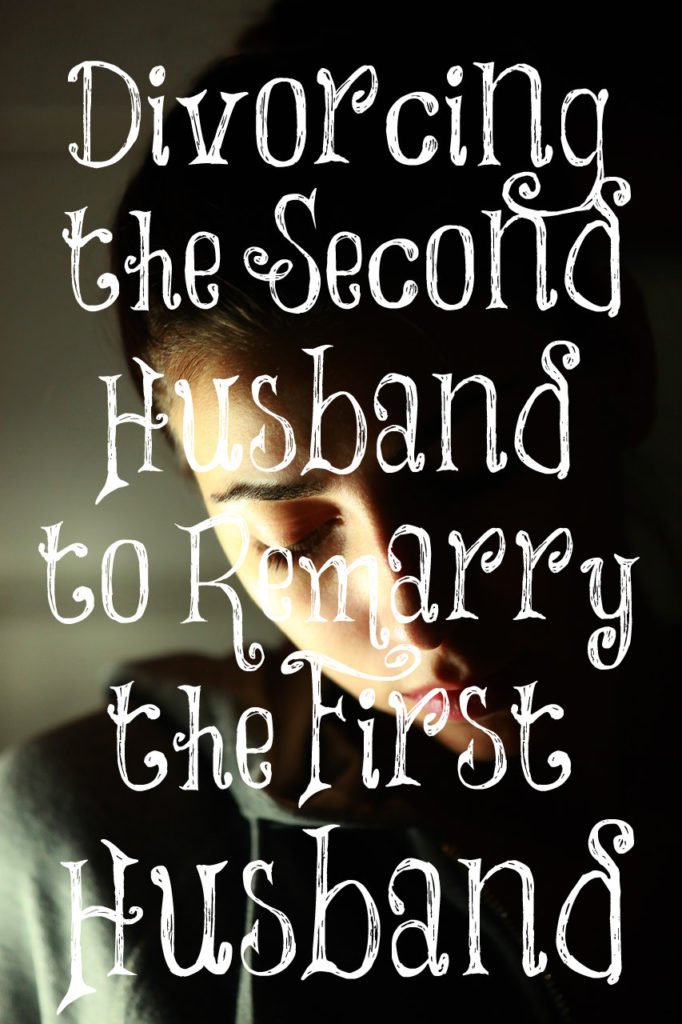 Divorcing Second Husband To Remarry First Husband The