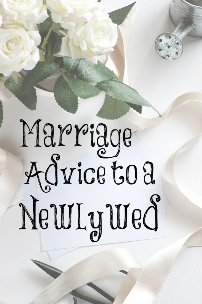 Marriage Advice To A Newlywed The Transformed Wife