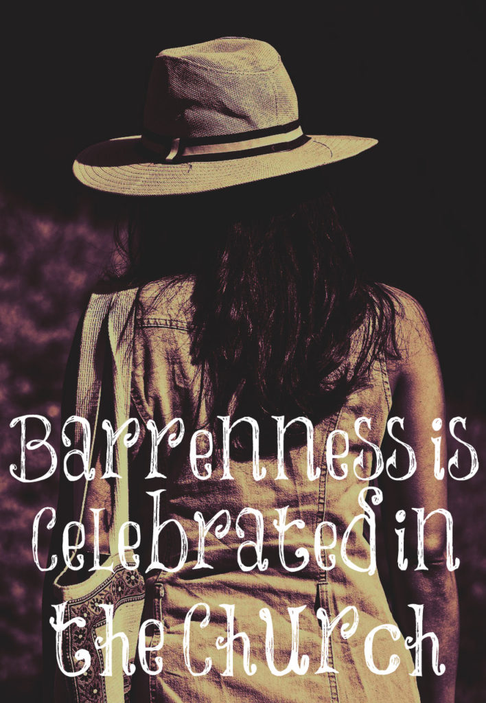Barrenness Is Celebrated In The Church The Transformed Wife