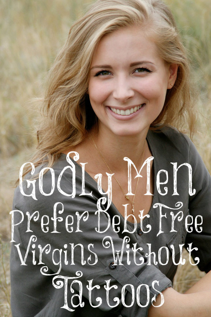 """c4d17baaf As many of you know, my post Men Prefer Debt-Free Virgins Without Tattoos  went viral and is causing quite a stir. I should have definitely titled it  """"Godly ..."""