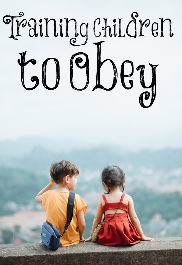 Training Children to Obey - The Transformed Wife